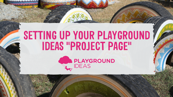 "Setting Up Your Playground Ideas ""Project Page"""